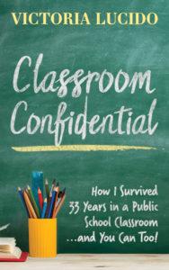 Classroom Confidential by Victoria Lucido